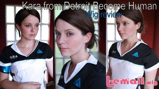 Kara(Detroit Become Human) wig review from L-email (Wig Supplier)